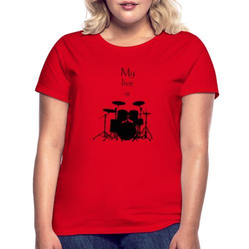 mylifeisdrums - T-shirt Femme