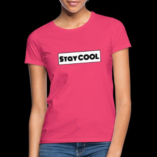 Stay COOL - Vrouwen T-shirt