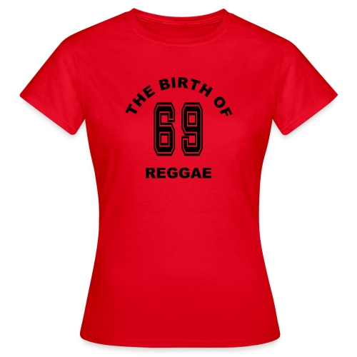 1969 The birth of Reggae-Musik - Frauen T-Shirt