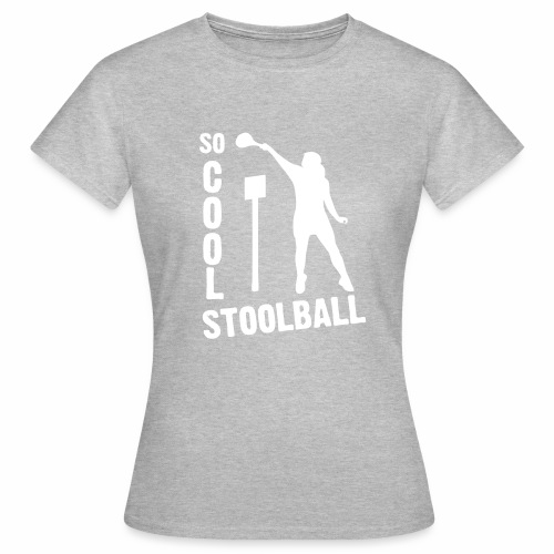 So Cool Stoolball - Women's T-Shirt