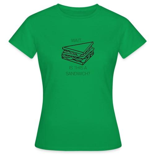 Sandwich. - Vrouwen T-shirt
