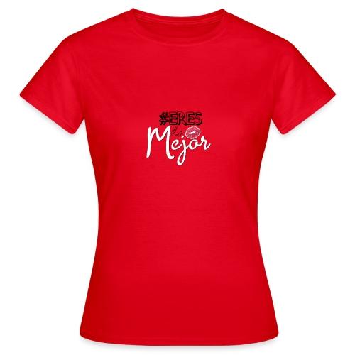 #ERESLOMEJOR - Vrouwen T-shirt