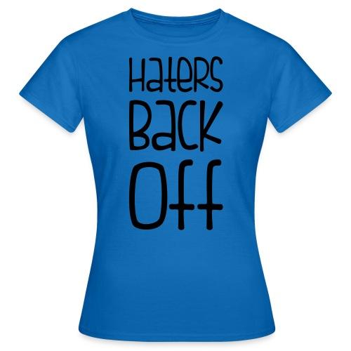 haters - Women's T-Shirt