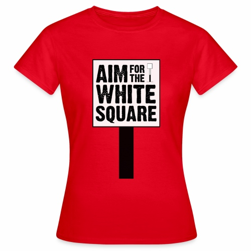 Aim for the white square - Women's T-Shirt