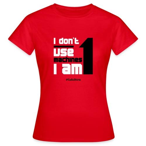 Machine CalisShirts - Women's T-Shirt