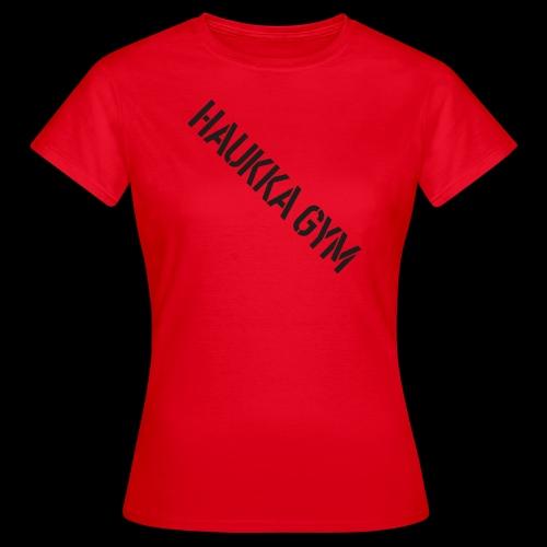 HAUKKA GYM text - Naisten t-paita