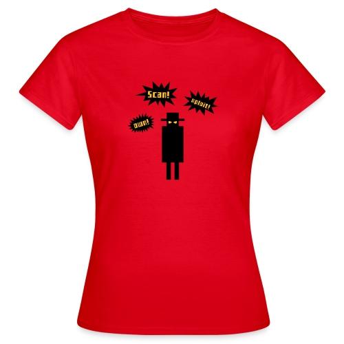 Scan! Xploit! Own! - Women's T-Shirt
