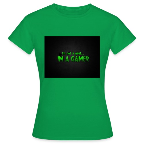 i'm a gamer - Women's T-Shirt