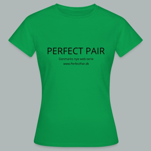 Perfect Pair - Dame-T-shirt