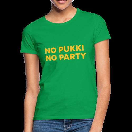 No Pukki, no party - Naisten t-paita