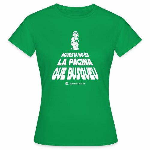 AQUESTA NO ES LA SAMARRETA QUE BUSQUEU - Camiseta mujer