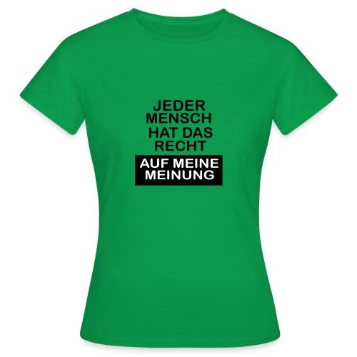 Jeder mensch hat das recht - Frauen T-Shirt