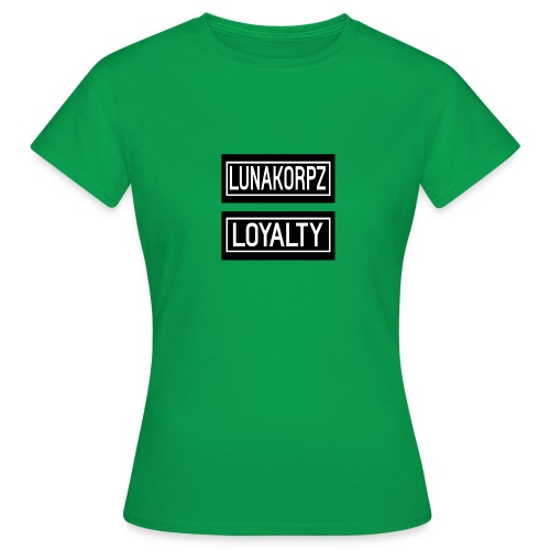 LOYALTY - Vrouwen T-shirt