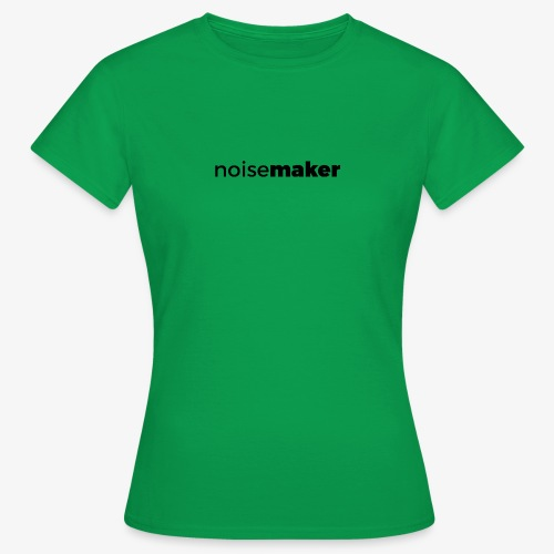 noisemaker - Frauen T-Shirt