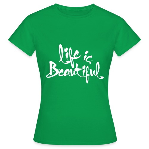 Life is - Frauen T-Shirt