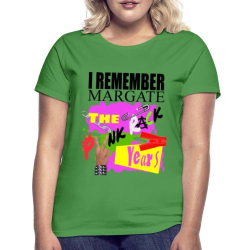 I REMEMBER MARGATE - THE PUNK ROCK YEARS 1970's - Women's T-Shirt