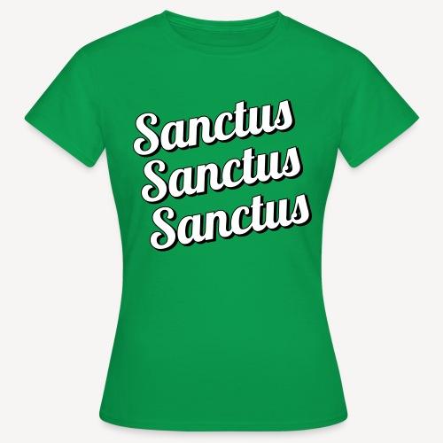 Sanctus Sanctus Sanctus - Frauen T-Shirt