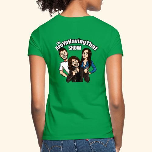 AreYaHavingThat Show - Women's T-Shirt