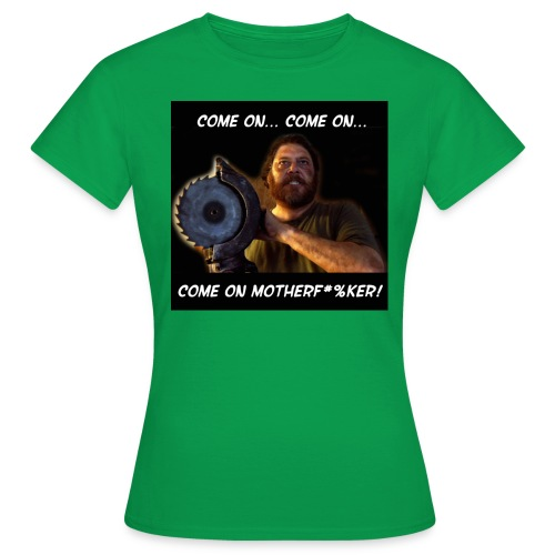 comeonmotherfuker - Women's T-Shirt