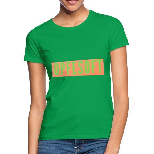 Opfesoft - Frauen T-Shirt