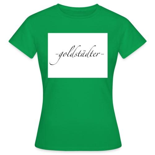 -goldstädter- - Frauen T-Shirt