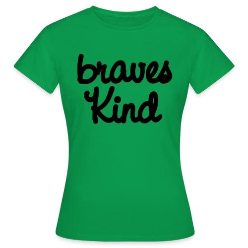 braves kind - Frauen T-Shirt