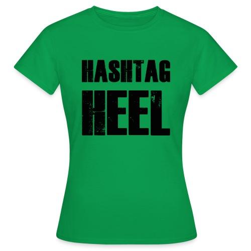 hashtagheel - Women's T-Shirt
