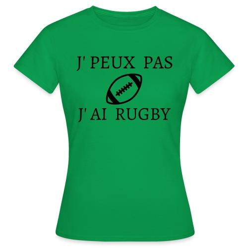 J'peux pas J'ai rugby - T-shirt Femme