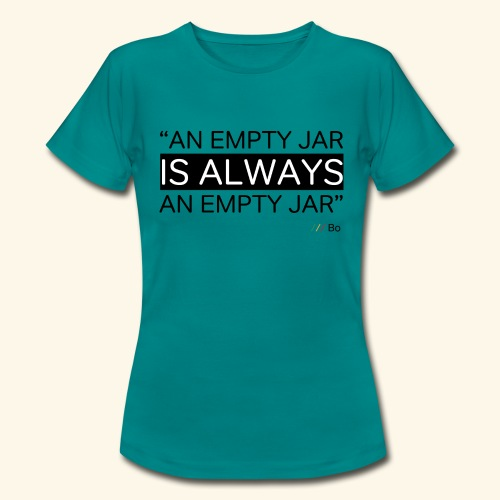 An empty jar is always an empty jar - T-shirt dam
