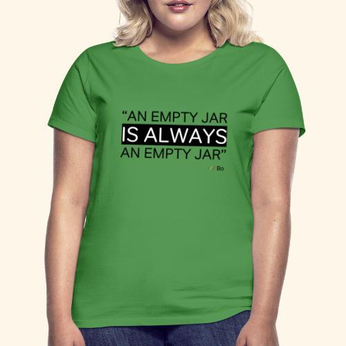 An empty jar is always an empty jar - T-shirt dam