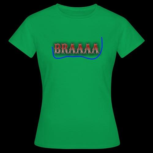 Braaaa - Frauen T-Shirt
