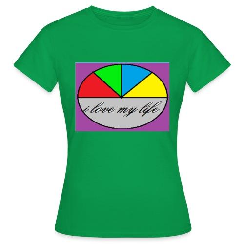 i love my life - T-shirt Femme