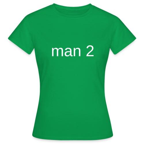 Man 2 - Vrouwen T-shirt