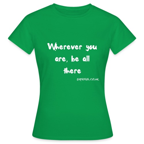 Be all there - Women's T-Shirt