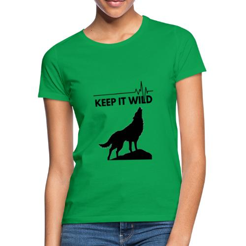 Keep it wild - Frauen T-Shirt