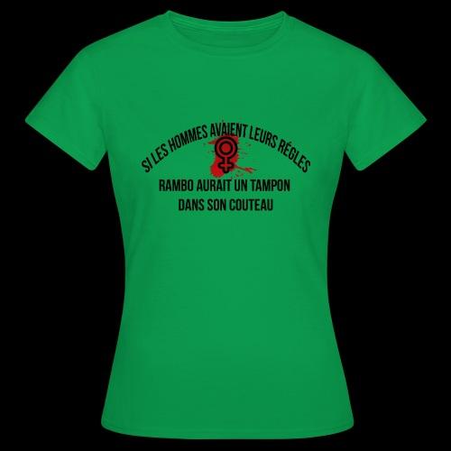 Si les hommes avaient leurs règles...... Rambo - T-shirt Femme