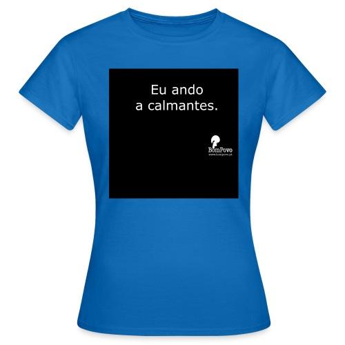 Eu ando a calmantes preta - Women's T-Shirt