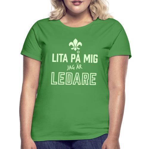 Jag är ledaren - T-shirt dam