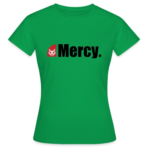 Mercy. - Frauen T-Shirt
