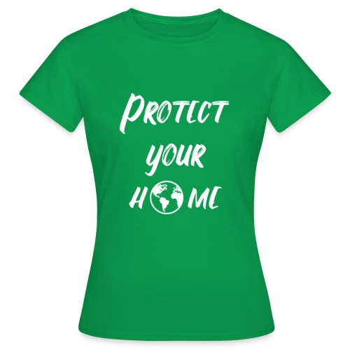 Protect your home - T-shirt Femme