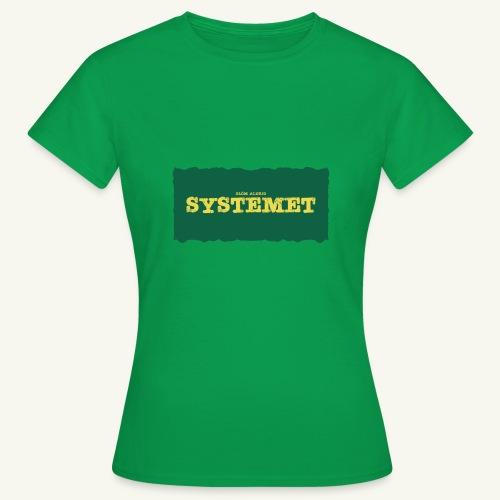 Glöm aldrig Systemet - T-shirt dam