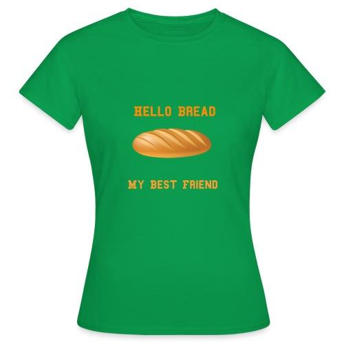 Ciao pane - Il mio amico felice Pane - Maglietta da donna