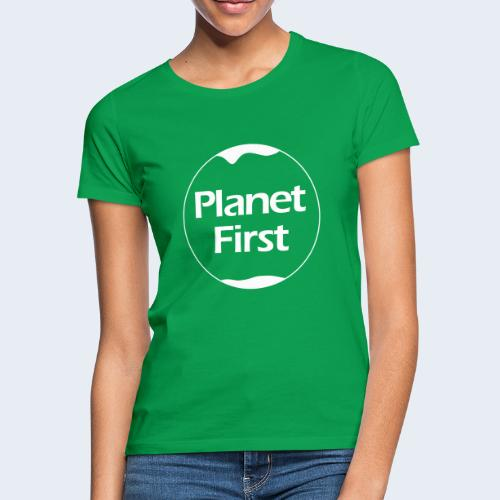 Planet First - Vrouwen T-shirt