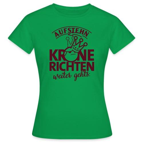 Krone richten - Frauen T-Shirt
