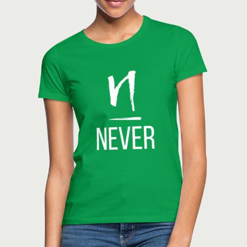 Never light - Women's T-Shirt