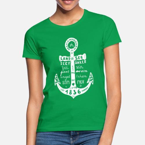 Seemanns Glück ! - Frauen T-Shirt