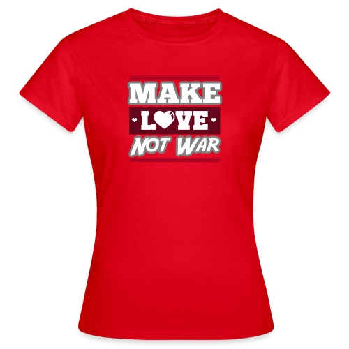Make_love_not_war by Lattapon - Dame-T-shirt