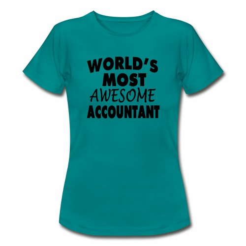 Black Design World s Most Awesome Accountant - Frauen T-Shirt