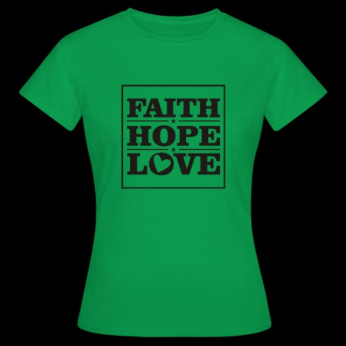 FAITH HOPE LOVE / FE ESPERANZA AMOR - Camiseta mujer
