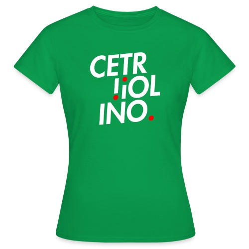 Cetr!ol!no. (Dark T-Shirt) - Maglietta da donna
